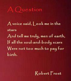 A Question ....Robert Frost