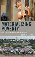 Materializing poverty : how the poor transform their lives