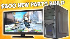 """The $300 """"New Parts"""" Budget Gaming PC"""