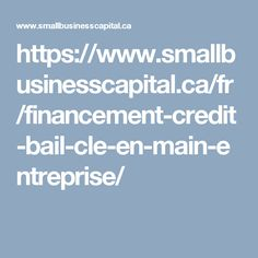 https://www.smallbusinesscapital.ca/fr/financement-credit-bail-cle-en-main-entreprise/