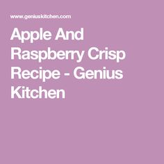 Apple And Raspberry Crisp Recipe - Genius Kitchen