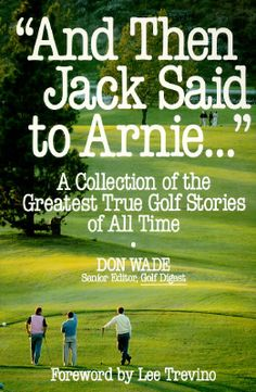 Golf School And Then Jack Said to Arnie.: A Collection of the Greatest True Golf Stories of All Time Used Books, Books To Read, Lee Trevino, A Dogs Purpose, Golf Books, Cbs Sports, Golf Exercises, Golf Lessons, All About Time