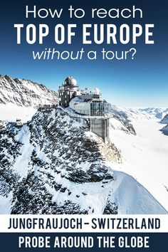 A train trip to Jungfraujoch Top of Europe station is a bucket list thing to do in Switzerland. Here are 14 things to know before your visit to Jungfraujoch European Travel Tips, Europe Travel Guide, European Destination, Travel Guides, Travelling Europe, Backpacking Europe, Places To Travel, Travel Destinations, Travel Stuff