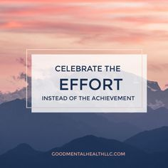 Celebrate the effort, instead of the achievement - Good Mental Health LLC Good Mental Health, Mental Health Awareness, Final Grade, Mental Health Counseling, College Admission, Trauma, Feel Good, Effort, Qoutes