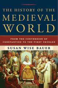 The History of the Medieval World: From the Conversion of Constantine to the First Crusade, a book by Susan Wise Bauer History Books, World History, Susan Wise Bauer, Books To Read, My Books, Well Trained Mind, Medieval World, Medieval Times, Thing 1