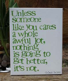 """It's true!  Dr. Suess quote from The Lorax """"Unless someone like you cares..."""" hand stamped 11x14 canvas by Houseof3,"""