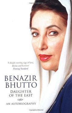 """Read """"Daughter of the East: An Autobiography"""" by Benazir Bhutto available from Rakuten Kobo. Beautiful and charismatic, the daughter of one of Pakistan's most popular leaders -- Zulfikar Ali Bhutto, hanged by Gene. Brave, Books To Read, My Books, Rich Family, The Best Revenge, Thing 1, Change The World, So Little Time, Memoirs"""