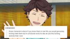 Oikawa is the personification of this. >> i never realized how true this is