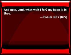 psalm 39 7 kjv | psalm 39 7 bible verse slides psalm 39 7 verse slide blank slide psalm ...