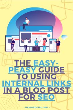 The Easy-Peasy Guide to Using Internal Links in a Blog Post For SEO | UKWordGirl | #SEO #BloggingAdvice | Blogging For Beginners | Get More Blog Traffic | How to SEO a Blog Post | Internal Links SEO | SEO Links | SEO Guide | SEO For Beginners Seo Guide, Seo Tips, Seo For Beginners, Search Engine Optimization, Easy Peasy, Learning