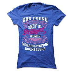 God found some of the strongest women made them  REHABI T Shirt, Hoodie, Sweatshirt