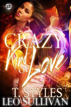 Crazy Kind of Love (The Cartel Publications Presents): T. Styles as Lourdes - Leo Sullivan as Preacher (1 Book 2 Authors) by T. Styles, http://www.amazon.com/dp/B00IQZBTKG/ref=cm_sw_r_pi_dp_9p52ub0SH8T42