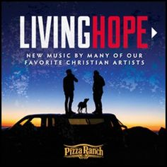 The Living Hope CD is available through 8/31/15 at  Pizza Ranch restaurants and online as an mp3 download.  #LivingHope #FlyBy #PizzaRanch