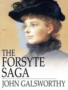 John Galsworthy: The Forsyte Saga