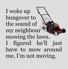 Mow around me damn you!