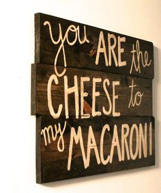 custom quote sign Custom Lyrics Sign Wooden Sign by UnruhSigns. For us mac n cheese lovers :)