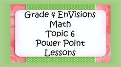 It's time to master multiplication with Grade 4 EnVisions Math Power Point Lessons! These Common Core aligned lessons allow you to integrate technology into your instruction and use the Common Core based EnVisions skills and terminology to help your students master the skills.