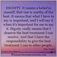 Wisdom To Inspire The Soul: What Dignity really means.