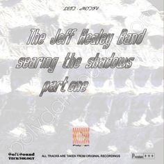 http://polydansound.com/release/p-s-l-leit-motiv-the-jeff-healey-band-searing-the-shadows-part-one-hi-fi-hi-end-series/ feat.: Confidence Man; River Of No Return; Don't Let Your Chance Go By; Angel Eyes; Nice Problem To Have (Instrumental); I Need To Be Loved; Blue Jean Blues; Hideaway (Instrumental); I Think I Love You Too Much; While My Guitar Gently Weeps; Cruel Little Number; Leave The Light On; Lost In Your Eyes; Evil And Here To Stay; It Could All Get Brown Away