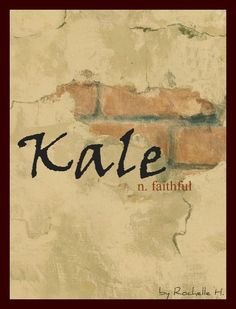 Boy Name Kale Meaning Faithful Origin Hebrew ww