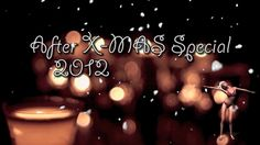 Unser After X-Mas Special 2012!