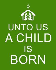 Unto us a child is born.