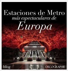 Las Estaciones de #Metro más espectaculares de Europa