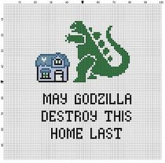 May Godzilla Destroy this Home Last    Good Housewarming gift! Modern cross stitch pattern is designed on 14 count Aida. It will run about 5x7
