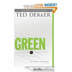 Green: Book Zero: The Beginning and the End (The Circle Series) Ted Dekker