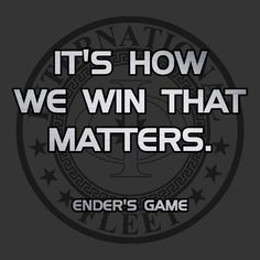 """ENDER'S GAME """"It's how we win that matters"""""""
