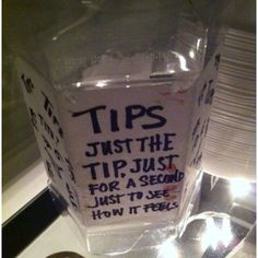 If this tip jar doesn't make you want to tip, you have no humour