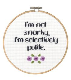 Say It! in cross stitch-Not Snarky