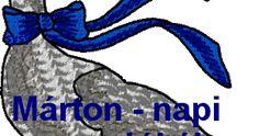 Márton - napi mondókák gyerekeknek       Márton napján   Novemberben, Márton napján   Liba gágog, ég a kályhán,   Aki libát nem eszik ...