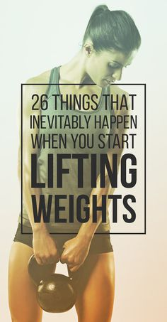 26 Things That Inevitably Happen When You Start Lifting Weights