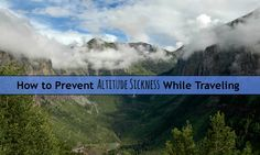 How to Prevent Altitude Sickness While Traveling
