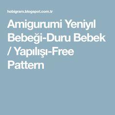 Amigurumi Yeniyıl Bebeği-Duru Bebek / Yapılışı-Free Pattern