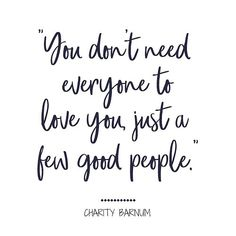 "In a world where we're all constantly being judged based off our social media statistics, photos, statuses, check-in's, & more, it's imperative to remember who's opinions really matter in our personal lives. Because, ""you don't need everyone to love you, just a few good people."" • And always remember to tell those people that you love them right back. Save this quote, and others from @greatestshowman, when you head over to theweekendfox.com."