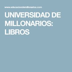 UNIVERSIDAD DE MILLONARIOS: LIBROS