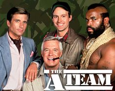 The A Team......I pity the fool that didn't watch this TV show!
