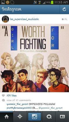 A girl worth fighting for...YESSSS!! CALEO, FRAZEL, JASPER, AND PERCABETH!!!!!!
