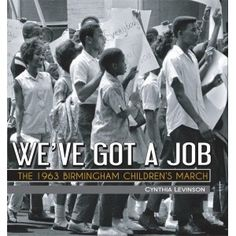 We've Got A Job: The 1963 Birmingham Children's March by Cynthia Levinson. children marched for civil rights in Birmingham. Many faced fierce police dogs, were sprayed with hoses and even spent time in jail. Would YOU have marched? Martin Luther King, This Is A Book, The Book, Summer Reading Lists, Mentor Texts, Civil Rights Movement, Black History Month, Social Studies, Audio Books