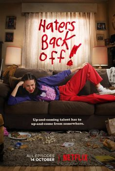 """""""Haters Back Off"""" go watch it on Netflix, right now!!!!!"""