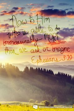 God can do far more than we ask or imagine.
