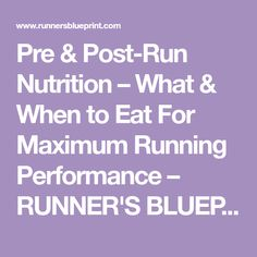 Pre & Post-Run Nutrition – What & When to Eat For Maximum Running Performance – RUNNER'S BLUEPRINT