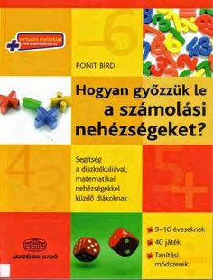 Ronit Bird: Hogyan győzzük le a számolási nehézségeket? Math 2, Homeschool Math, Education, Reading, Books, English, Livros, English English, Libros