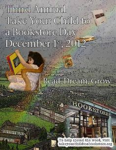The third annual Take Your Child to a Bookstore Day is set for this Saturday, December 1. #books