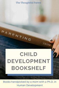 My list of favorite child development books for parents, plus a few books kids will love. #childdevelopmentbooks #parentingbooks #childpsychology #positiveparenting Best Parenting Books, Parenting Hacks, Human Development, Children, Kids, Psychology, Parents, Advice, Positivity