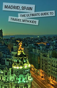 Madrid Spain – The Ultimate Guide with Kids