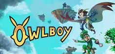 After ten years Owlboy announces on Greenlight they are finally approaching release in Fall 2016.