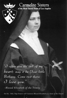 I offer you the cell of my heart; may it be Your little Bethany. Come rest there; Elizabeth of the Trinity ocd prayer Catholic Quotes, Religious Quotes, Catholic Saints, Roman Catholic, Be Inspired Quotes, Trinidad, Bride Of Christ, Blessed Quotes, Saint Quotes